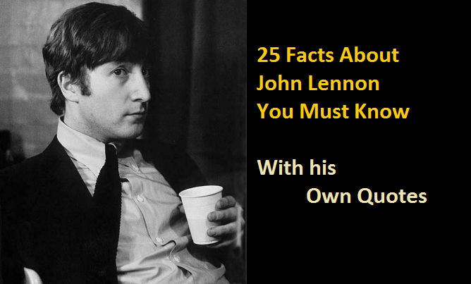 25 Facts About John Lennon You Must Know With Quotes The Beatles