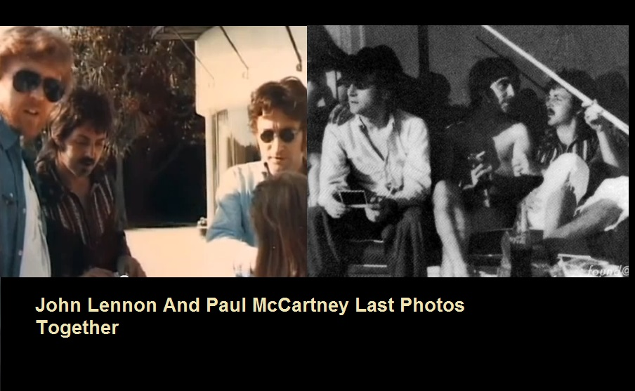 John Lennon And Paul McCartney Last Photos Together