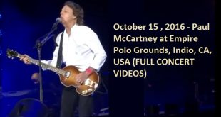 October 15 , 2016 - Paul McCartney at Empire Polo Grounds, Indio, CA, USA (FULL CONCERT VIDEOS)