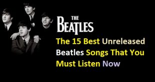 The 15 Best Unreleased Beatles Songs That You Must Listen Now