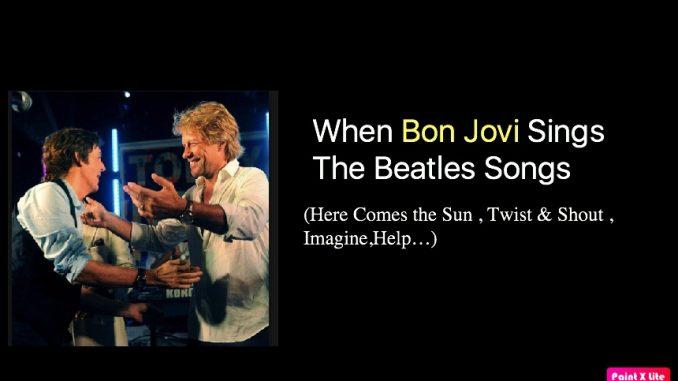 When Bon Jovi Sings The Beatles Songs – The Beatles